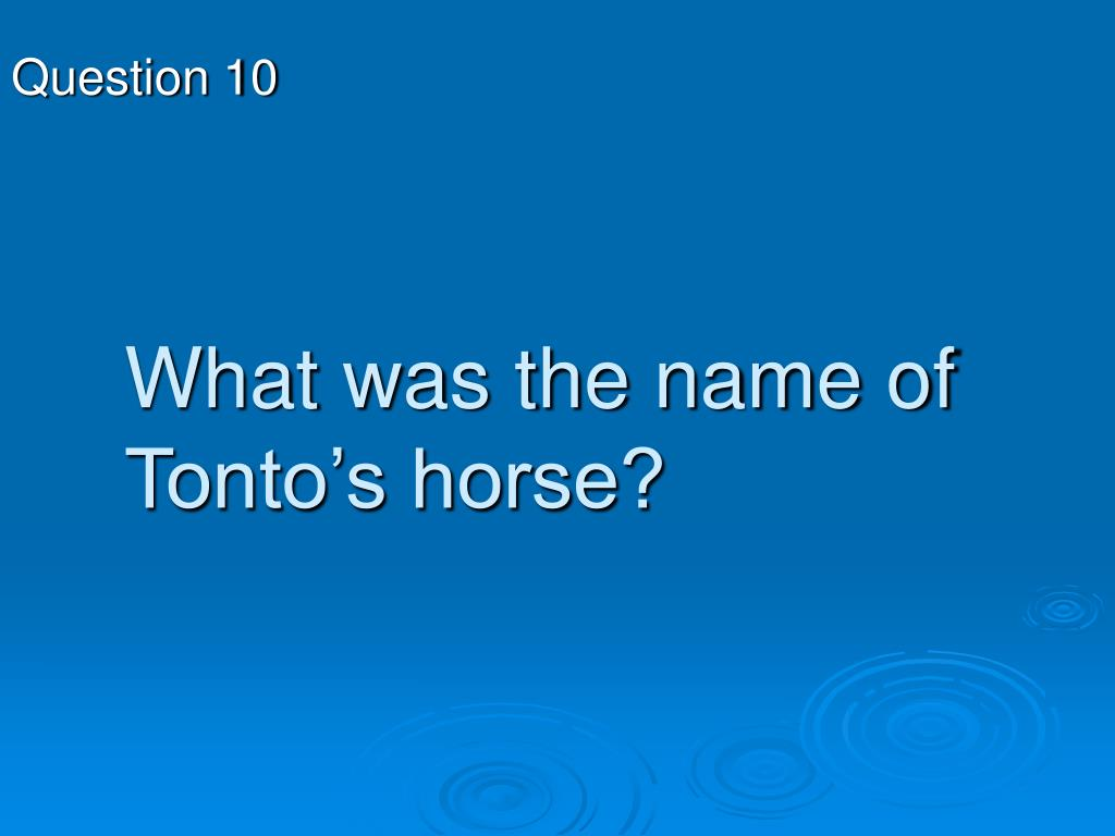 What was the name of Tonto's horse?