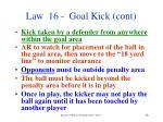 law 16 goal kick cont