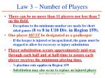 law 3 number of players