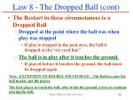 law 8 the dropped ball cont
