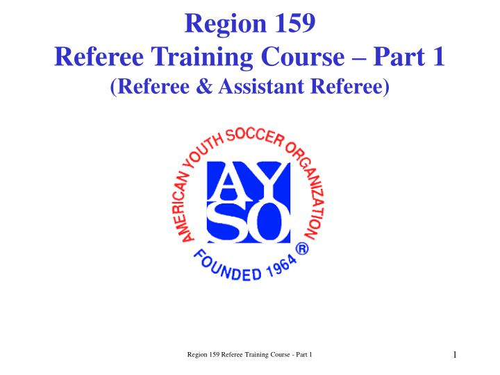 region 159 referee training course part 1 referee assistant referee n.