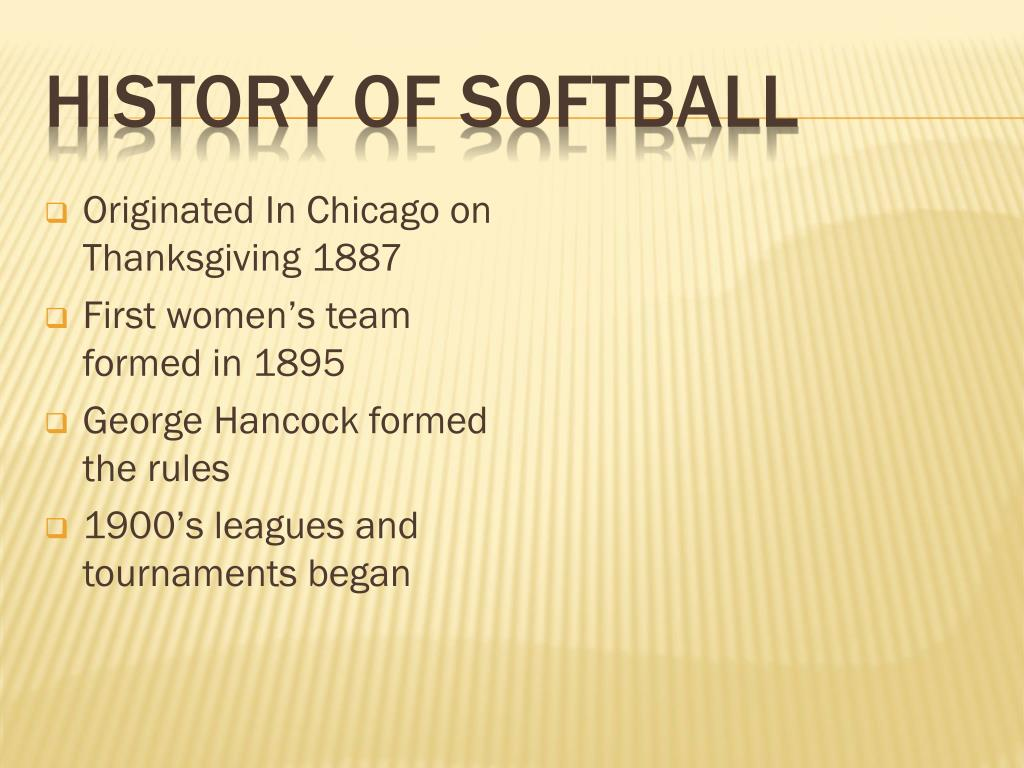 history of softball Marc dagenais, softball peak performance coach softball coach and expert on softball training, coaching softball, and softball conditioning marc dagenais also provide great softball tips and softball drills on hitting, pitching, and.