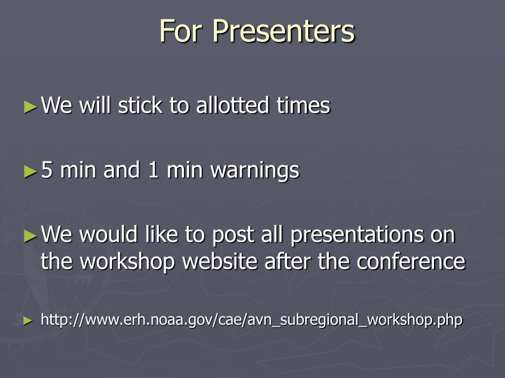 For Presenters