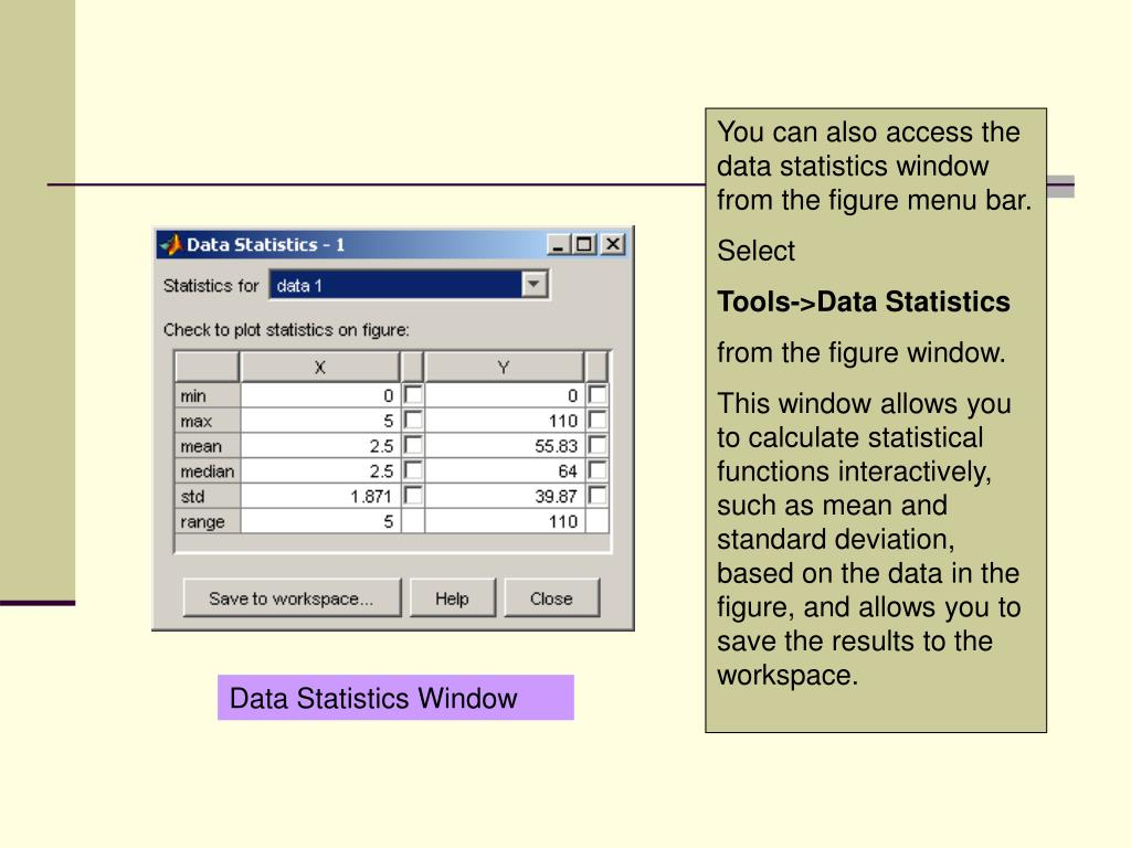 You can also access the data statistics window from the figure menu bar.