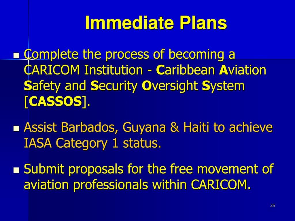 Immediate Plans