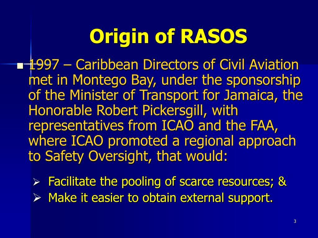 Origin of RASOS
