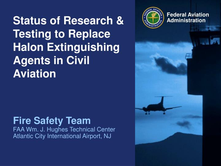 status of research testing to replace halon extinguishing agents in civil aviation n.