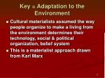 key adaptation to the environment
