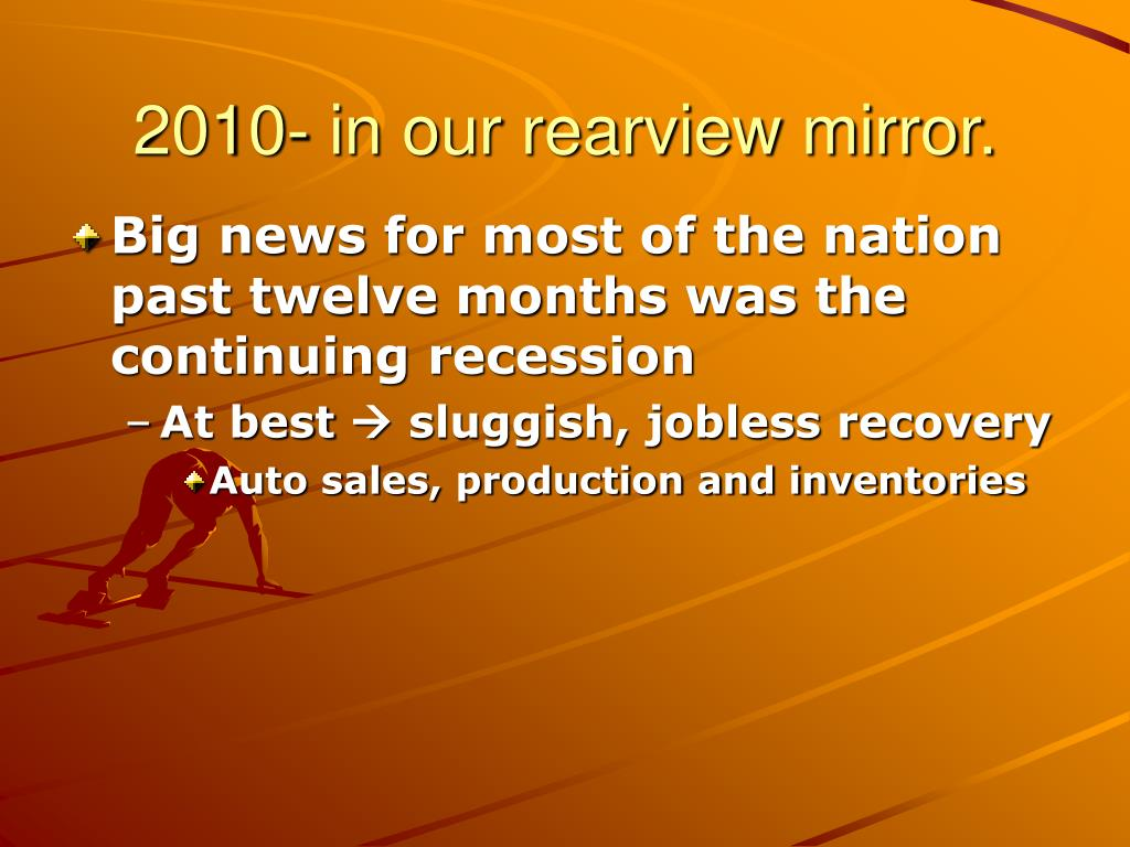 2010- in our rearview mirror.