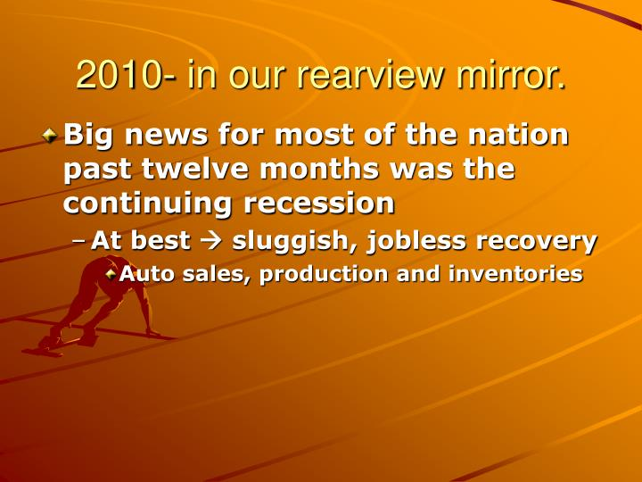 2010 in our rearview mirror
