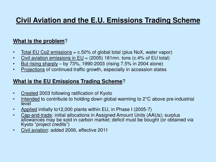 Civil aviation and the e u emissions trading scheme3