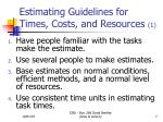 estimating guidelines for times costs and resources 1