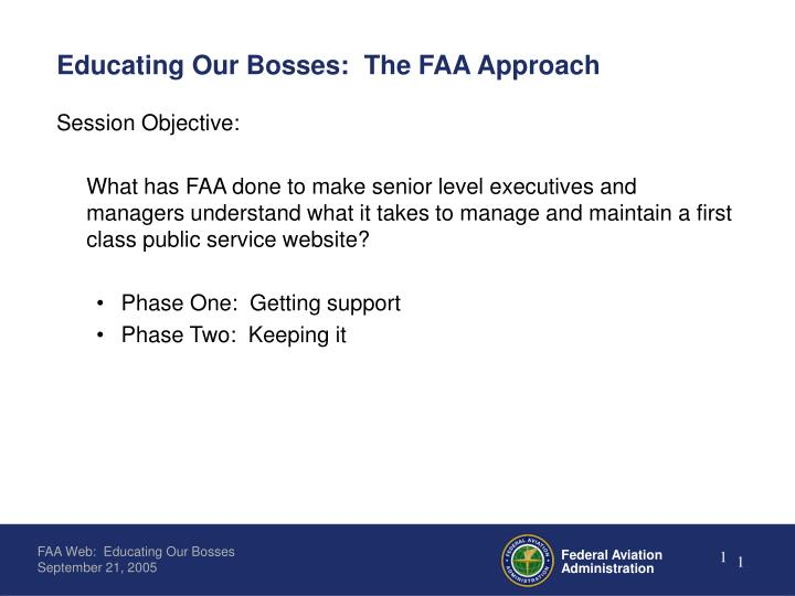 Educating our bosses the faa approach