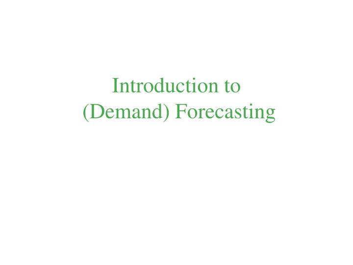 introduction to demand forecasting n.