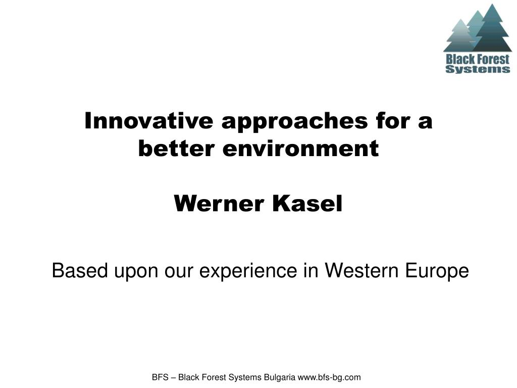 ppt innovative approaches for a better environment werner kasel