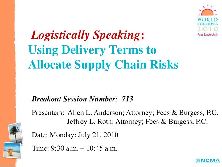 Logistically speaking using delivery terms to allocate supply chain risks