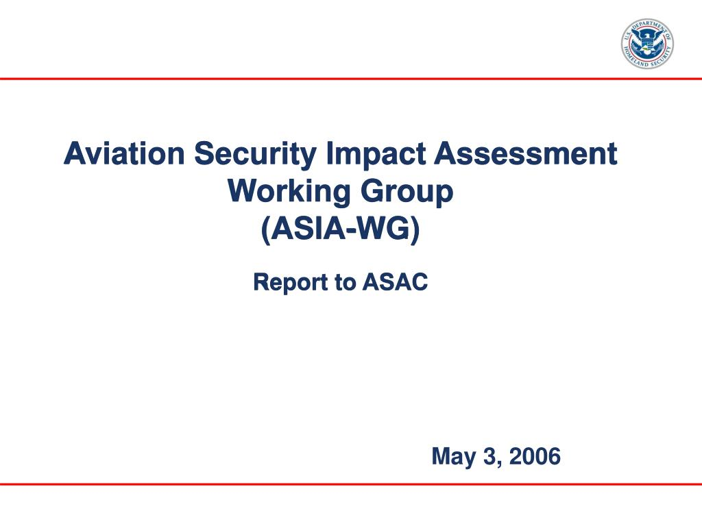 aviation security impact assessment working group asia wg report to asac l.