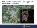ads b in program baseline final approach and runway occupancy