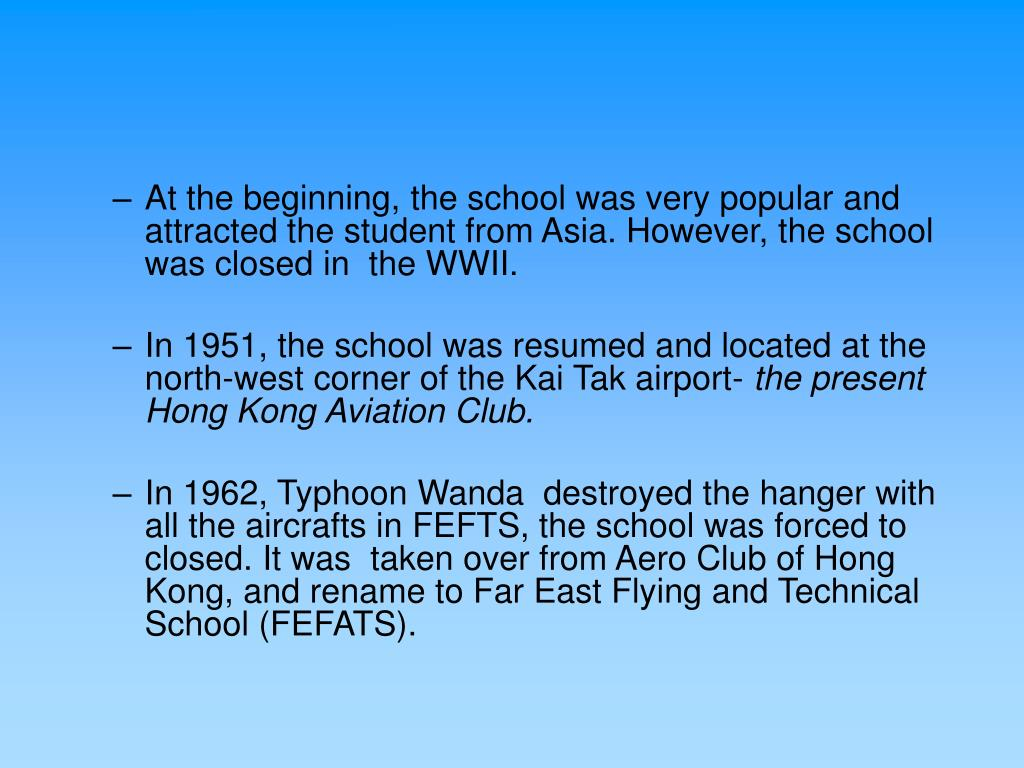 At the beginning, the school was very popular and attracted the student from Asia. However, the school was closed in  the WWII.