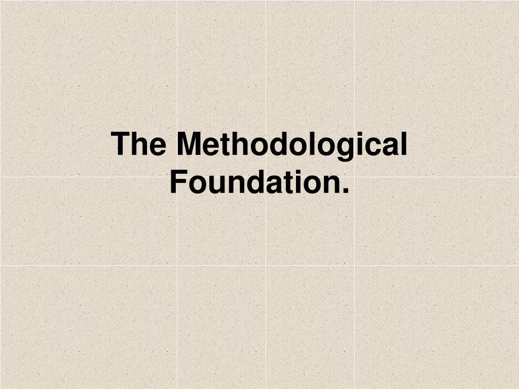the methodological foundation l.