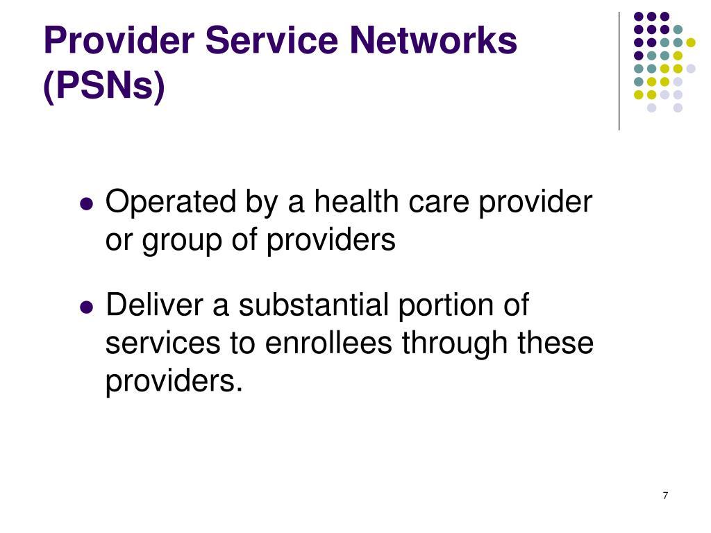 Provider Service Networks (PSNs)