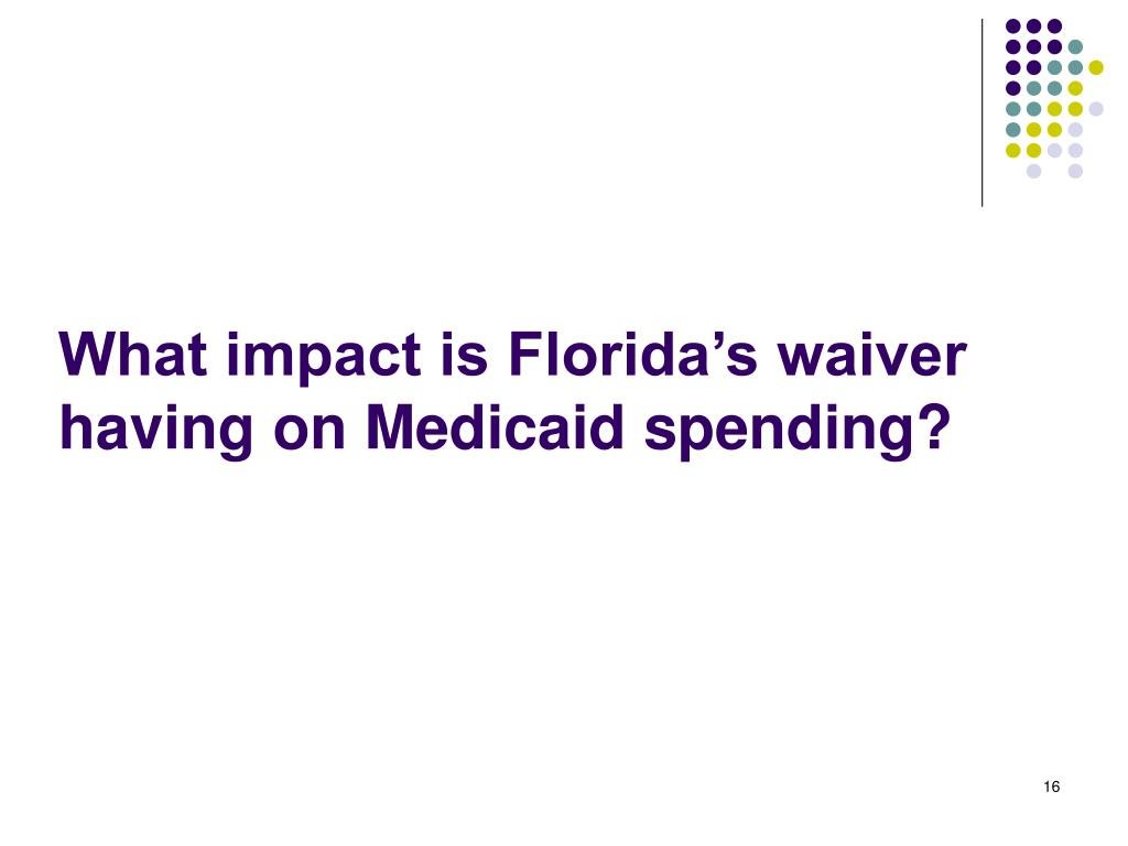 What impact is Florida's waiver having on Medicaid spending?