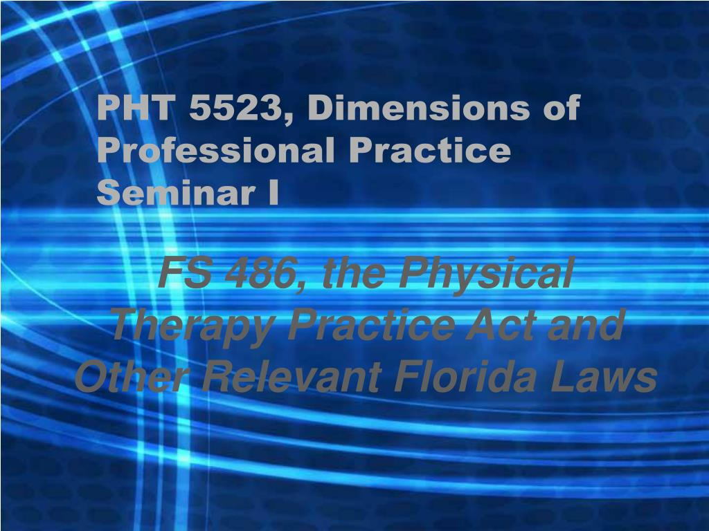 pht 5523 dimensions of professional practice seminar i l.