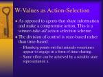 w values as action selection