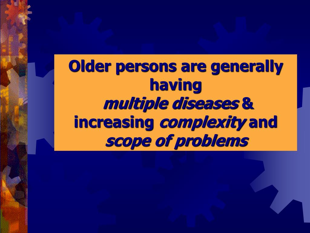Older persons are generally having