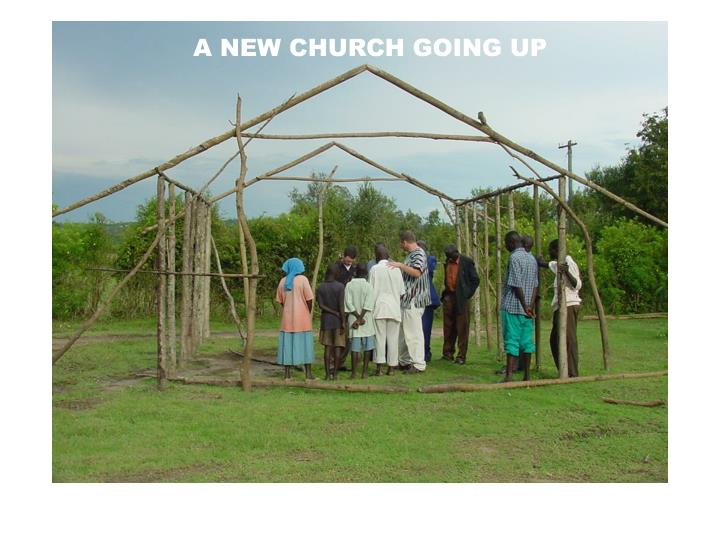 A NEW CHURCH GOING UP