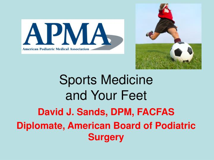 Sports medicine and your feet