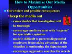 how to maximize our media opportunities