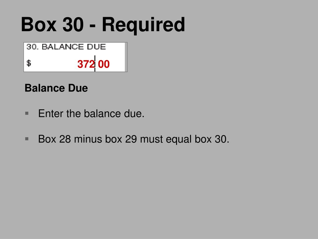 Box 30 - Required