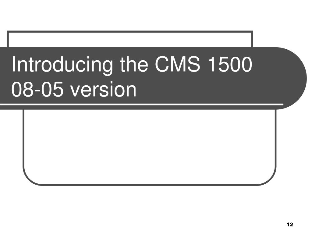 Introducing the CMS 1500  08-05 version