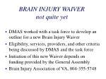brain injury waiver not quite yet