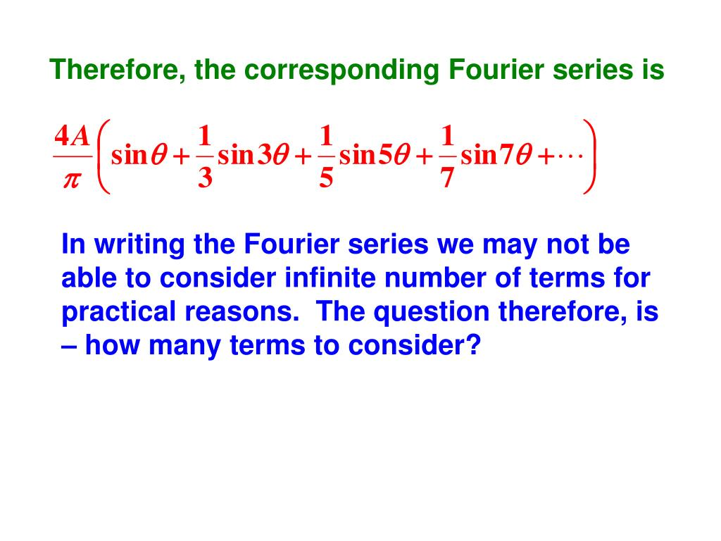 Therefore, the corresponding Fourier series is