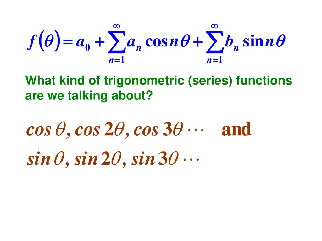 What kind of trigonometric (series) functions are we talking about?