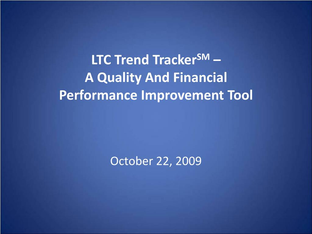 ltc trend tracker sm a quality and financial performance improvement tool