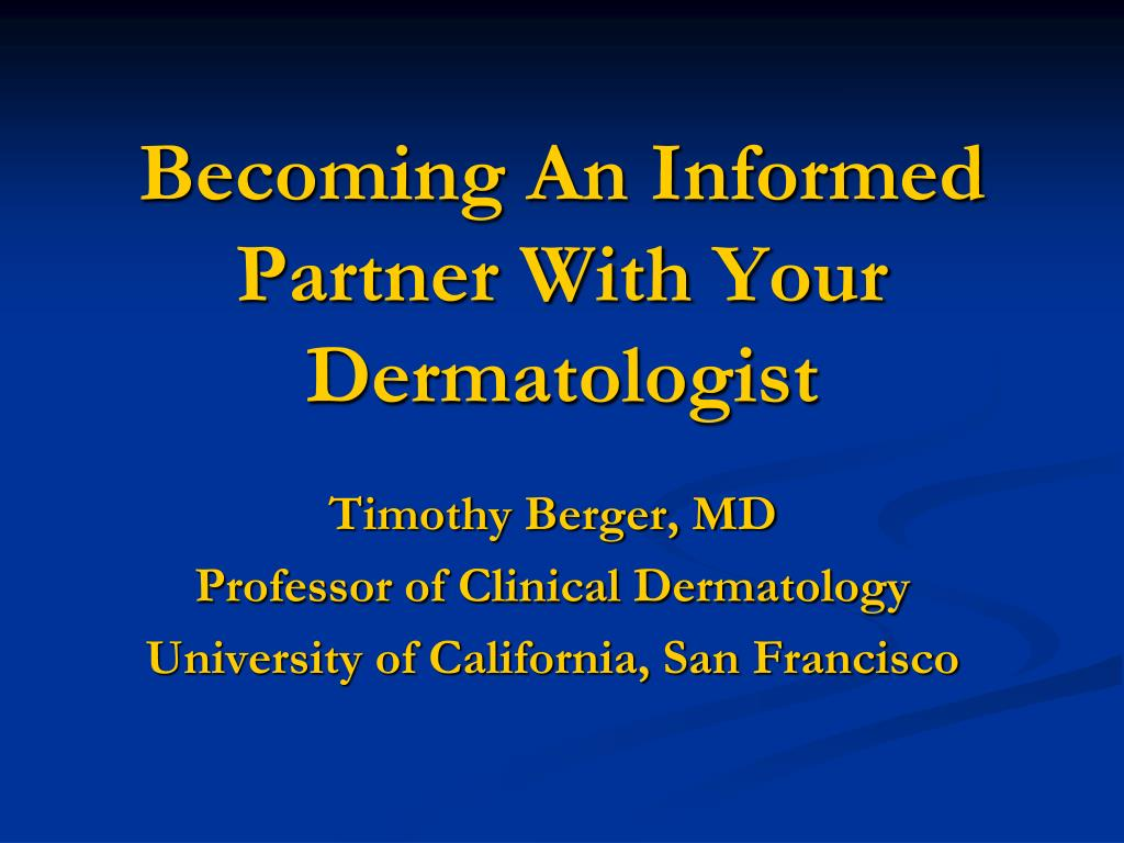 becoming an informed partner with your dermatologist l.
