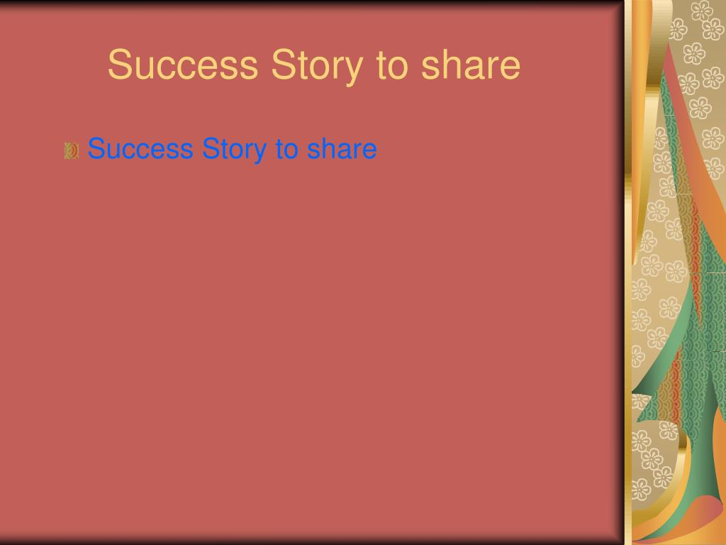 Success Story to share