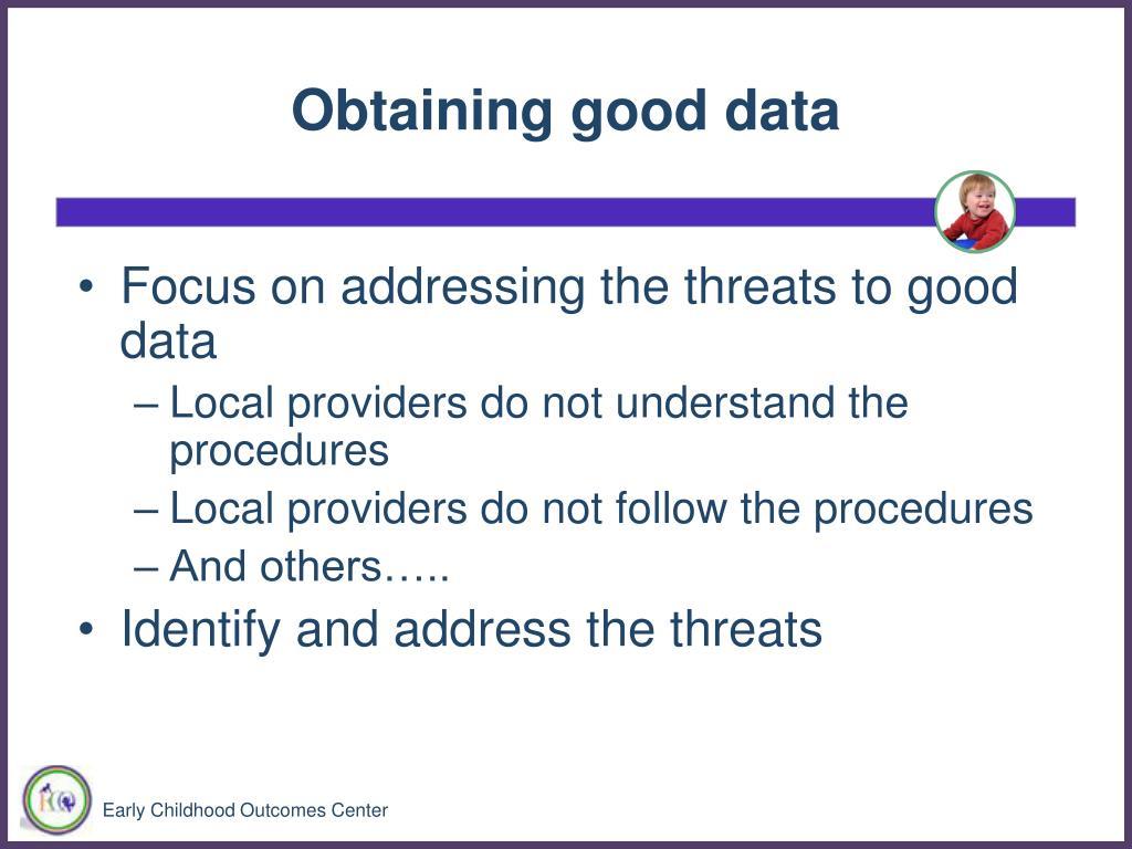 Obtaining good data