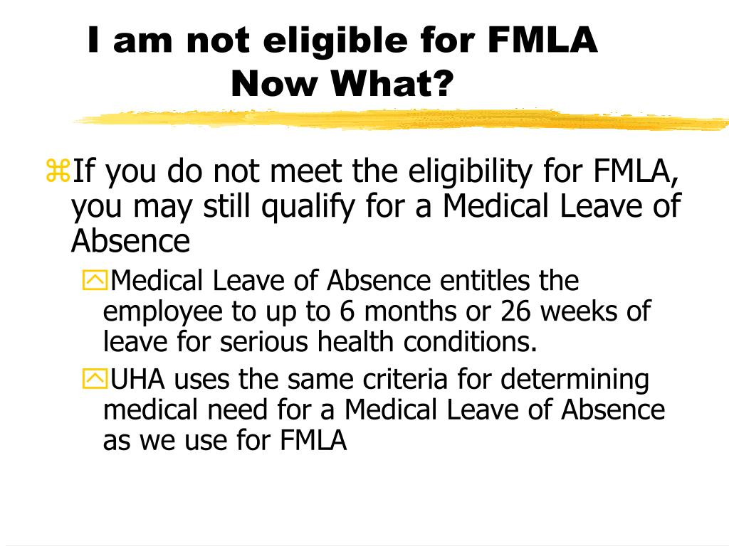 I am not eligible for FMLA