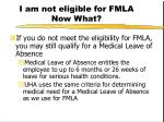i am not eligible for fmla now what