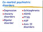 co morbid psychiatric disorders