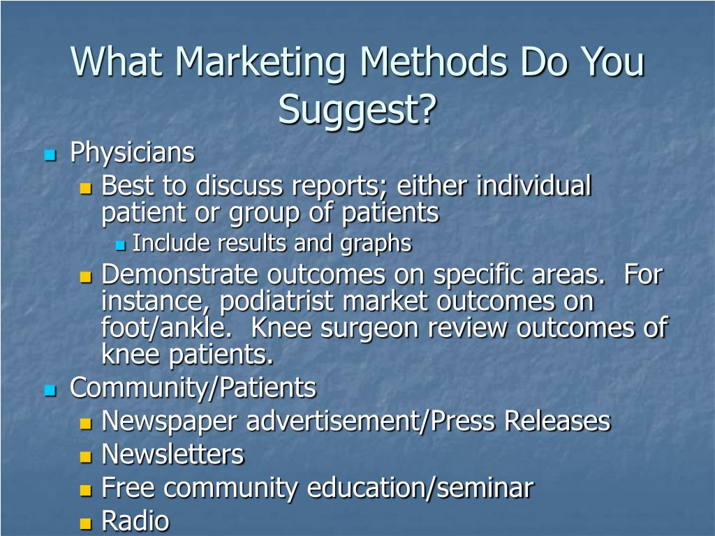 What Marketing Methods Do You Suggest?
