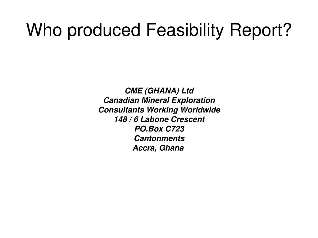 Who produced Feasibility Report?