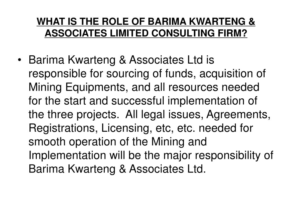 WHAT IS THE ROLE OF BARIMA KWARTENG & ASSOCIATES LIMITED CONSULTING FIRM?