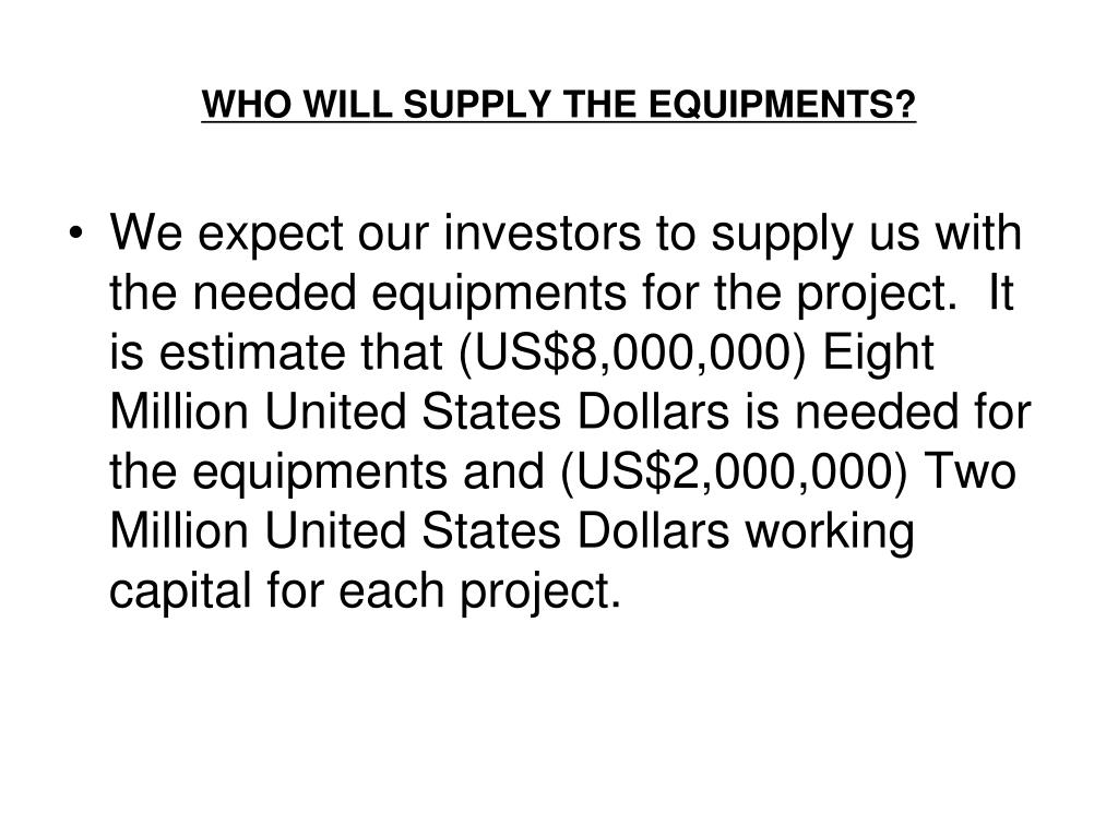 WHO WILL SUPPLY THE EQUIPMENTS?