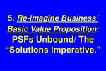 5 re ima g ine business basic value pro p osition psfs unbound the solutions imperative