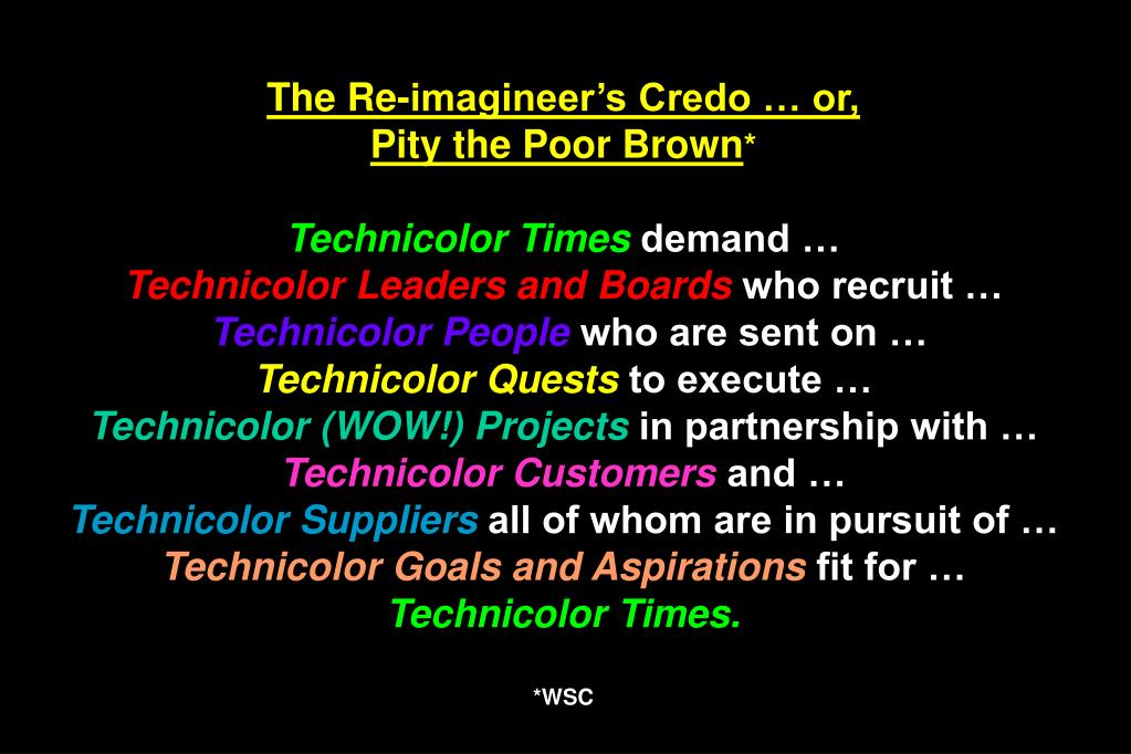 The Re-imagineer's Credo … or,